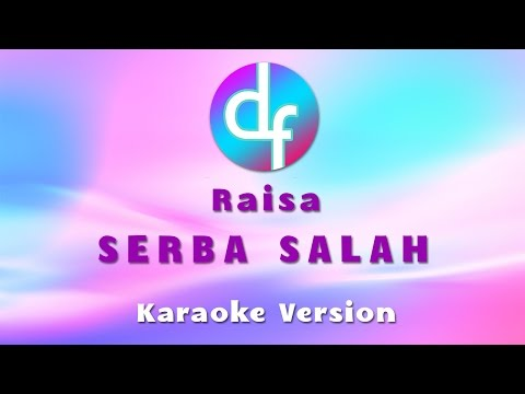 Raisa - Serba Salah (Karaoke / Lirik / Instrumental) Free Download