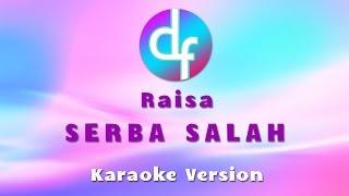 Raisa - Serba Salah (Karaoke / Lirik / Instrumental) Free download