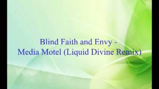 Blind Faith And Envy - Media Motel (Liquid Divine Remix)