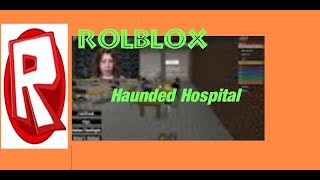 Roblox Haunded Hospital How can I escape here?