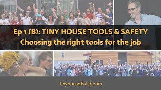 All About Tools For Your Tiny House Build: Episode 1b From Andrew Morrison's Tiny House Workshop