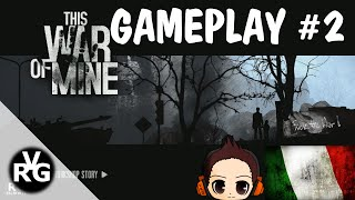 This War of Mine Gameplay #2 - ITALIANO ITA - By VRG