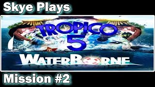 Tropico 5 Waterborne ► Campaign Mission #2 - How Deep is the Ocean?◀ Gameplay / Tips