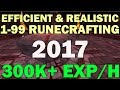 Efficient and Realistic 1-99 Runecrafting Guide [OVER 300K XP/H] Runescape 3 |2017