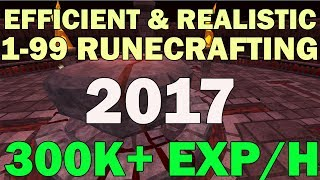 Efficient and Realistic 1-99 Runecrafting Guide [OVER 300K XP/H] Runescape 3  2017