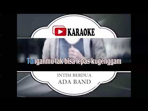 Lagu Karaoke ADA BAND - INTIM BERDUA (POP INDONESIA) | Official Karaoke Musik Video