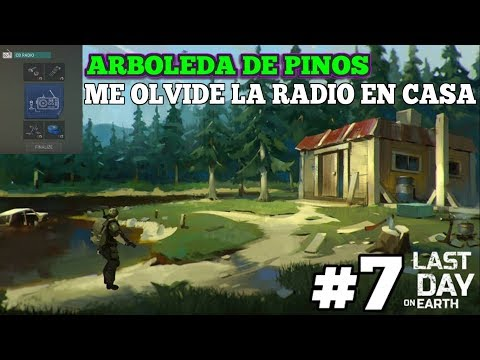 BOSQUE INTERMEDIO (ZONA AMARILLA) - ME OLVIDE LA RADIO EN CASA - LAST DAY ON EART - PARTE 7