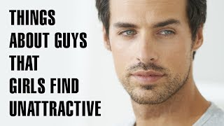 15 Things Girls Find Unattractive