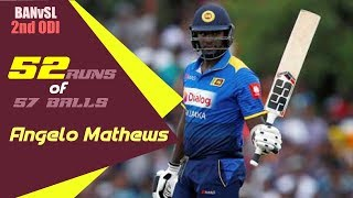 Angelo Mathews's 52 Runs Against Bangladesh | 2nd ODI|ODI Series|Bangladesh tour of Sri Lanka 2019