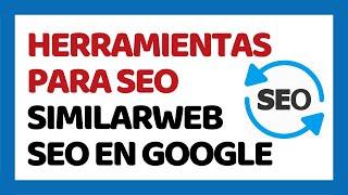 Herramientas SEO Gratis - Similarweb Tutorial