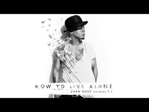 Evan Ross - How To Live Alone (Audio) ft. T.I.