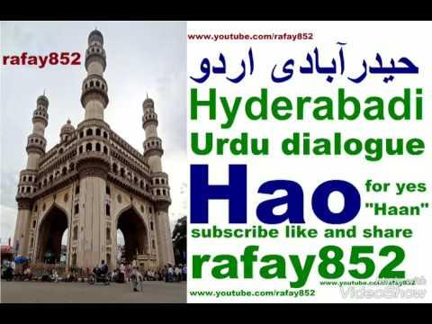 "Hyderabadi Urdu dialogue Hao""Yes""   حیدرآبادی اردو بات چیت ہاؤ ""جی ہاں"""