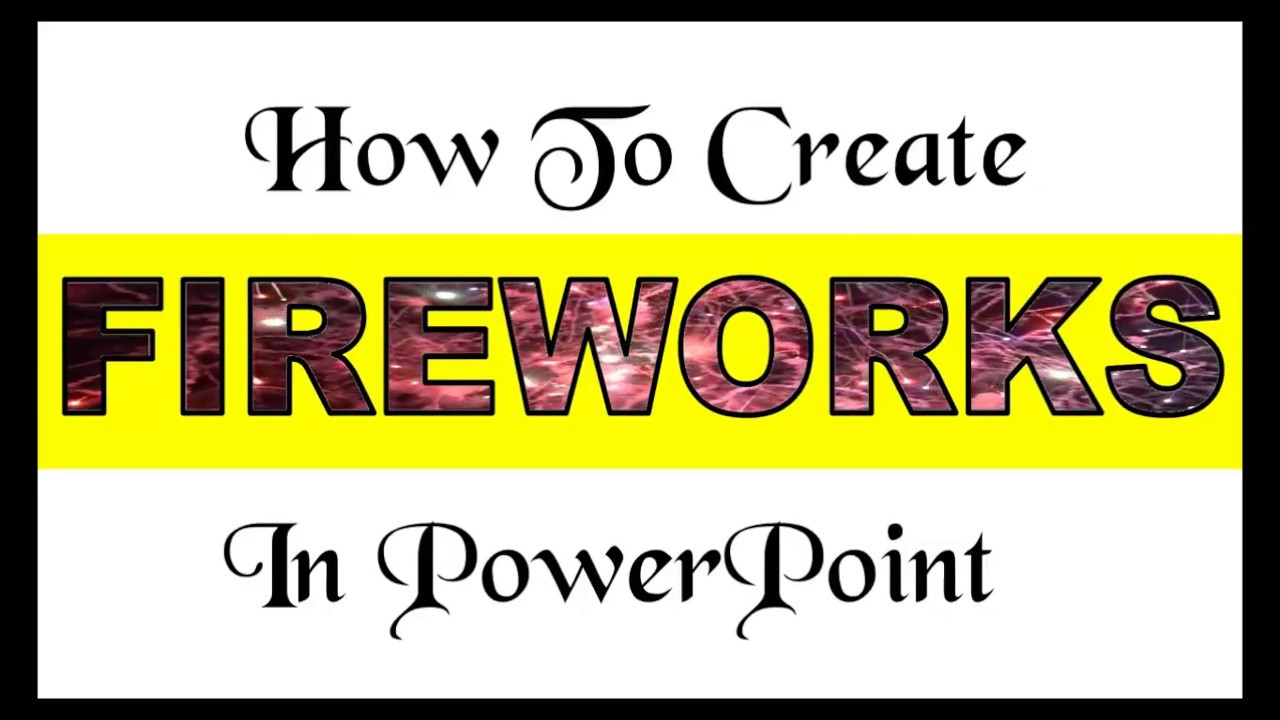 fireworks in powerpoint advance powerpoint animation effect
