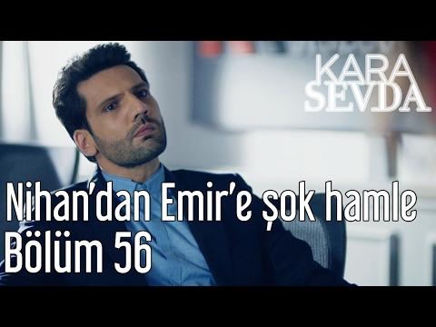 Kara Sevda 56. Bölüm - Nihan