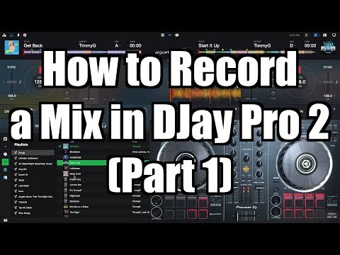 djay-pro-2-tutorial:-how-to-record-a-mix-–-timmyg