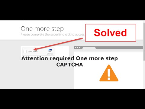 Attention Required one more step captcha CloudFlare Error Fixed