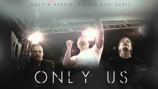 Calvin Harris ft  Hurts   Only us New song 2016