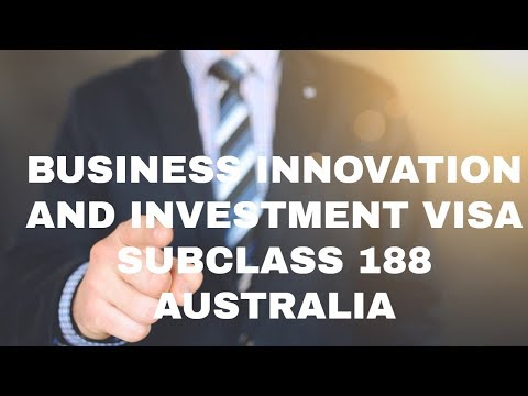 188 INVESTOR AND BUSINESS INNOVATION VISA FOR AUSTRALIA