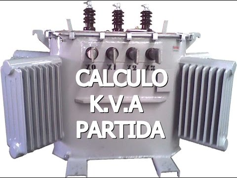 COMO CALCULAR   ( K.V.A.  ) DE PARTIDA  E REGIME