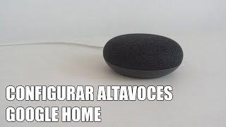 Como configurar altavoces Google Home