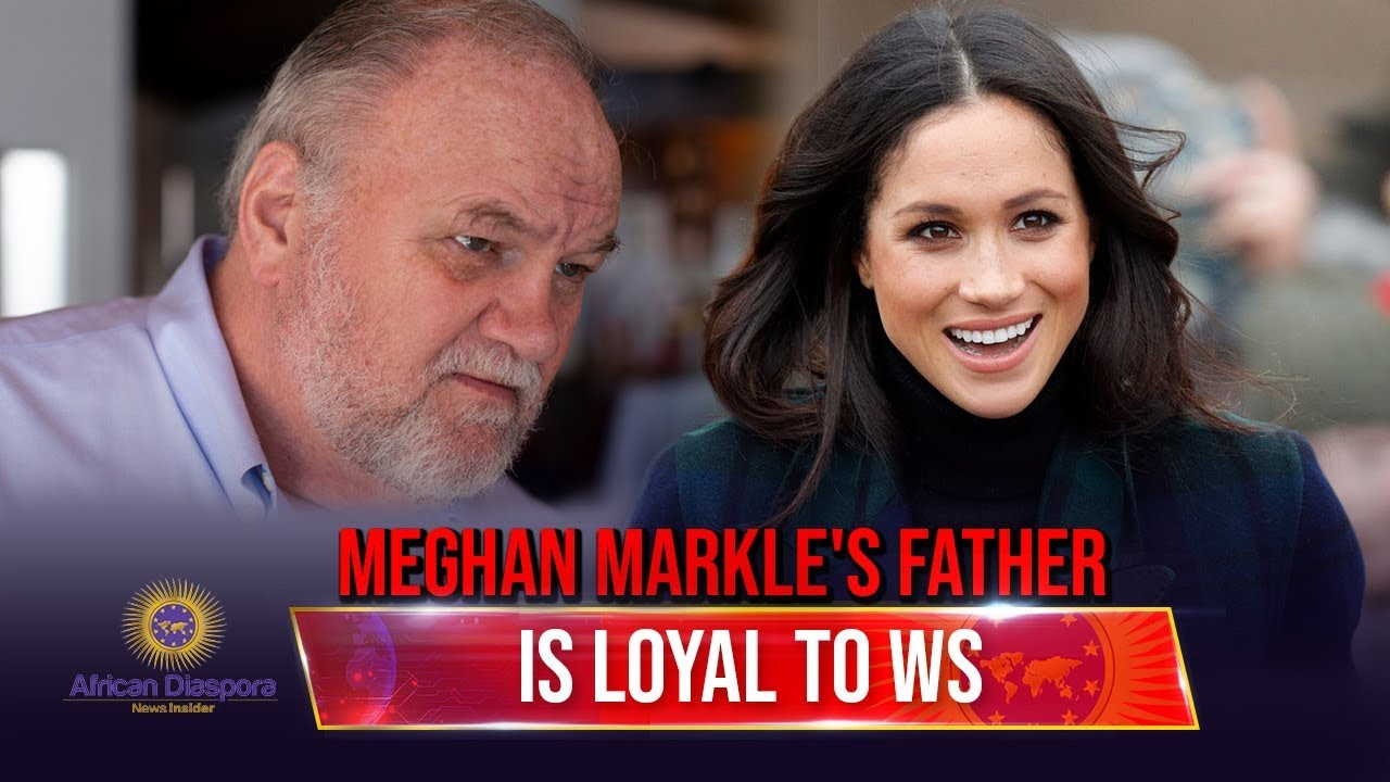 Meghan Markle's Father Blames Meghan For Ruining Royal Family