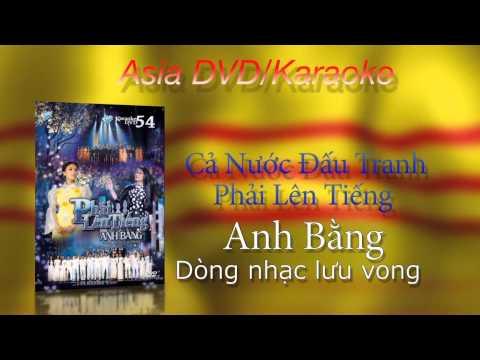 """Asia Karaoke DVD - """"Anh Bằng : Dòng nhạc lưu vong"""""""