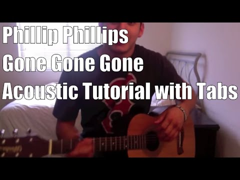 Phillip Phillips - Gone, Gone, Gone Acoustic Tutorial with Tabs