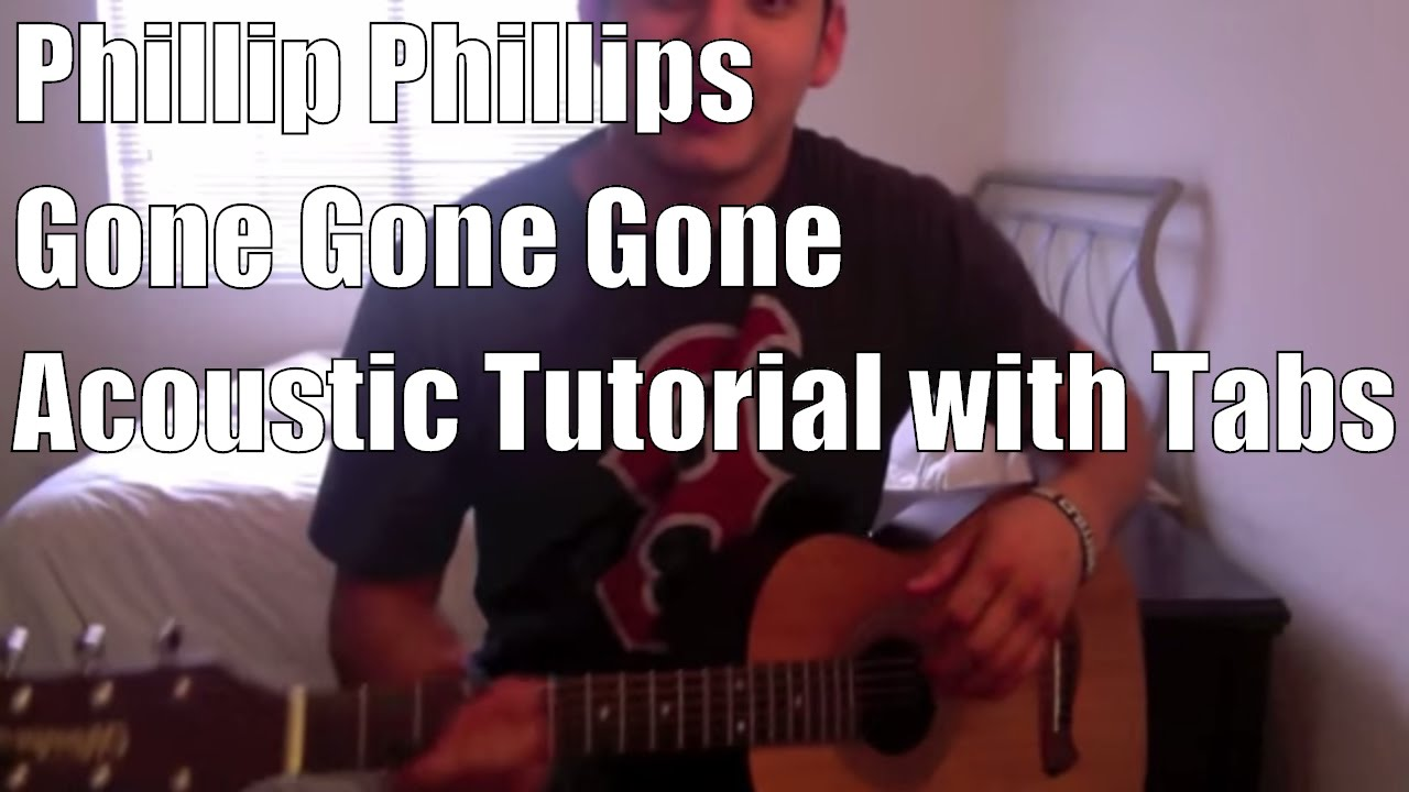 Phillip Phillips Gone Gone Gone Acoustic Tutorial With Tabs