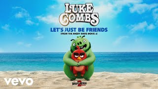 Download Luke Combs - Let's Just Be Friends (From The Angry Birds Movie 2 [Audio]) Mp3 and Videos