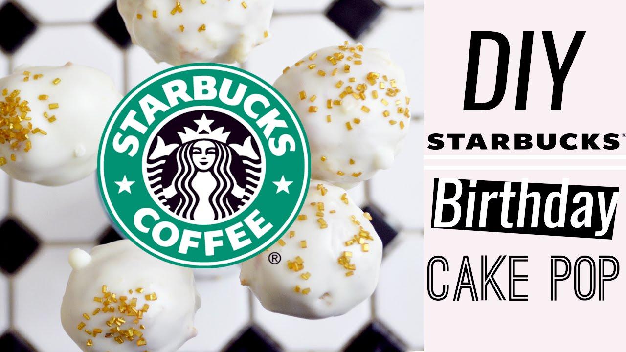Diy Starbucks Birthday Cake Pops Youtube