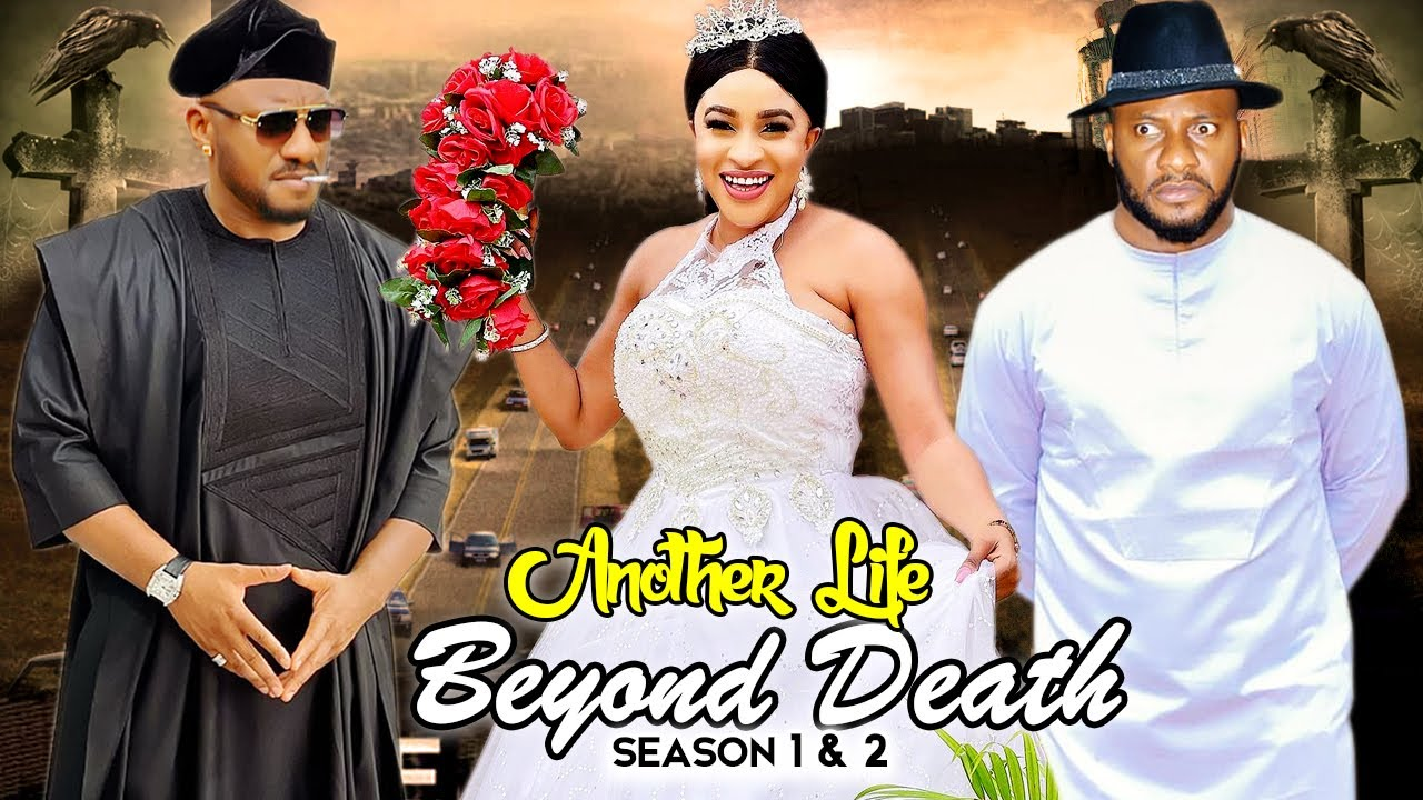 Download ANOTHER LIFE BEYOND DEATH SEASON 1&2 - (New Trending Movie) Yul Edochie 2021 Latest Nigeria HD Movie