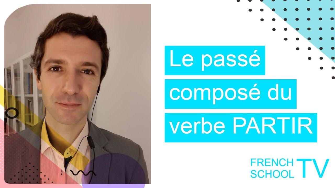Passe Compose Du Verbe Partir Lexique Voyage Youtube