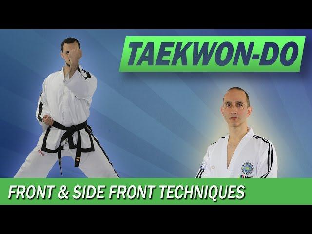 Taekwon-Do: Front Techniques & Side Front Techniques