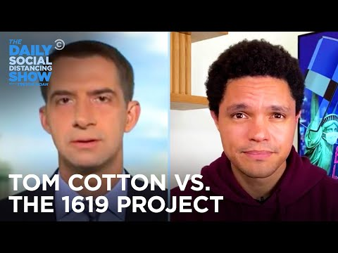 Sen. Tom Cotton Opposes 1619 Project-Inspired History Curriculum | The Daily Social Distancing Show
