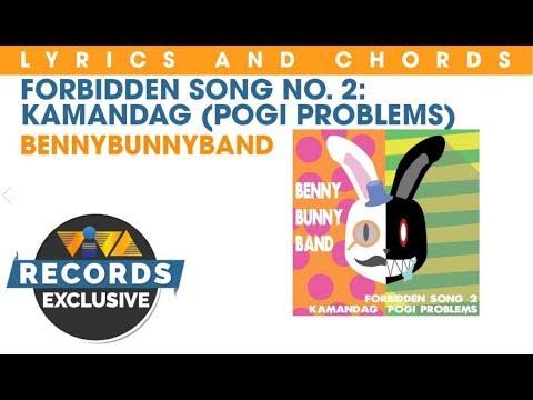 Forbidden Song No .2 Kamandag Pogi Problems - BennyBunnyBand [Lyrics & Chords]