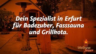 Badezuber, Fass-Sauna, Wellness-Pool und Grill-Kota von Wellnessfeuer in Erfurt