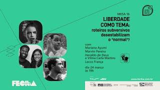 """LIBERDADE COMO TEMA: ROTEIROS SUBVERSIVOS DESESTABILIZAM O """"NORMAL""""?"""