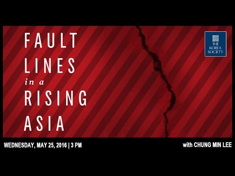 Fault Lines in a Rising Asia with Chung Min Lee