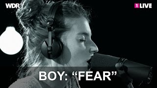 "Boy: ""Fear"" | 1LIVE Krone Session"