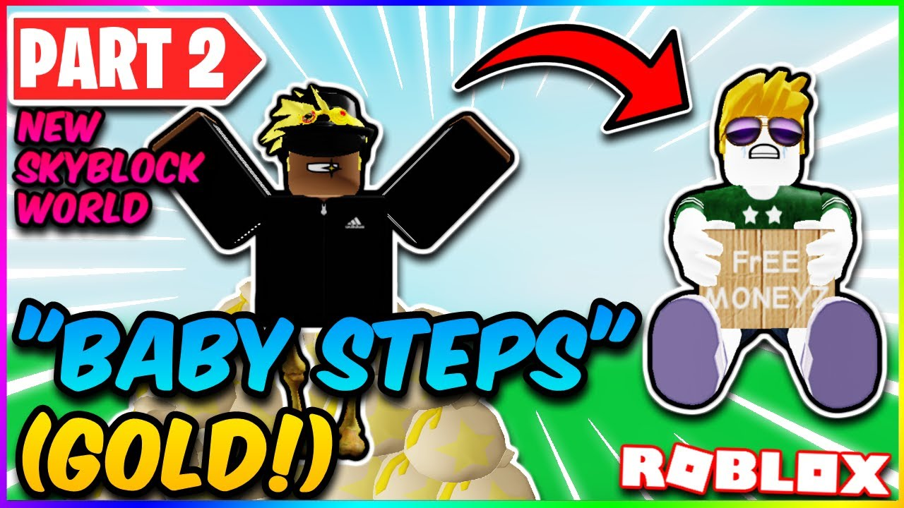 Baby Steps Earning Gold Roblox Skyblock Part 2 Youtube