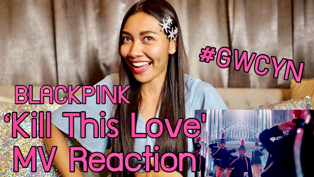 BLACKPINK - 'Kill This Love' MV Reaction [แก้ม วิชญาณี]
