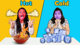 Extreme Hot Vs Cold Food Challenge | Hot Vs Cold Competition