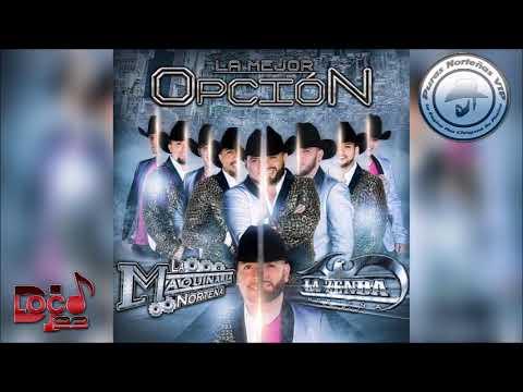 La Zenda Norteña  - La Mejor Opción(Feat.La Maquinaria Norteña) | 2018 *