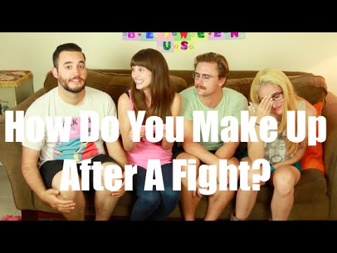 How Do You Make Up After A Fight I Just Between Us Youtube