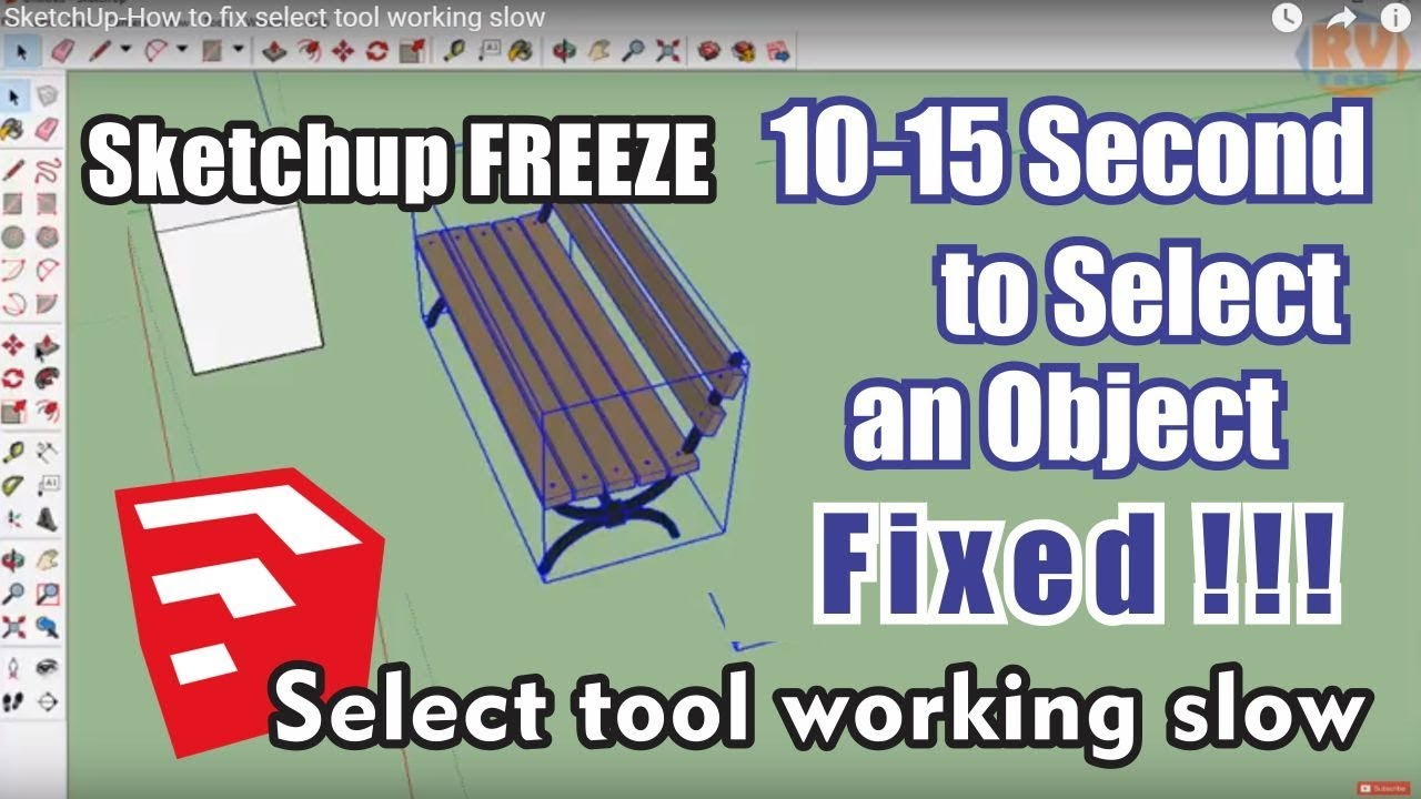 How To Fix Select Tool Working Slow In Sketchup Youtube
