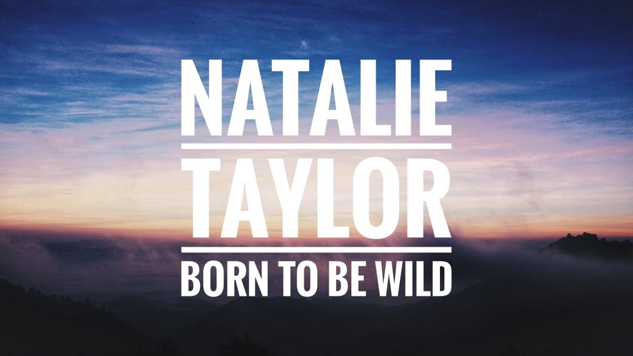 Volvo Born To Be Wild - Natalie Taylor - Born To Be Wild (Steppenwolf Cover) (Edited Loop)