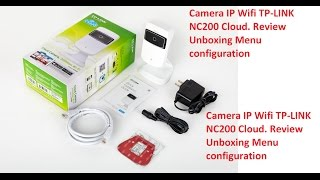 cAMERA IP WIFI TP-LINK NC200 Cloud. Review Unboxing Menu configuration