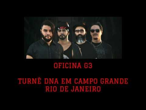 OFICINA G3 DNA TOUR - O SHOW - CAMPO GRANDE RJ