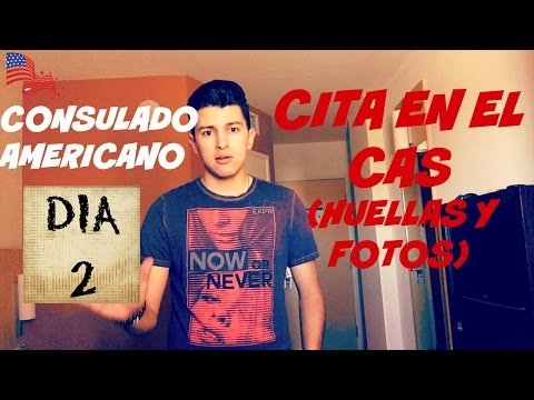CITA EN EL CAS, CONSULADO AMERICANO. DIA 2