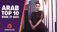 Top 10 Arabic Songs (Week 37, 2019): Aseel Hameem, Ahmed Saad, Balqees & more!